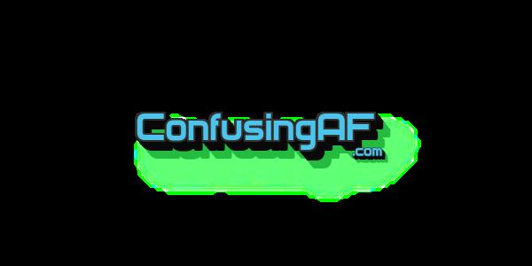 CONFUSINGAF.COM